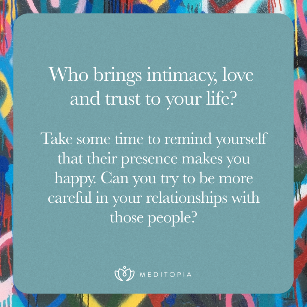Who brings intimacy, love and trust to your life?